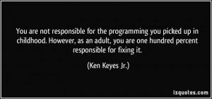 More Ken Keyes Jr. Quotes