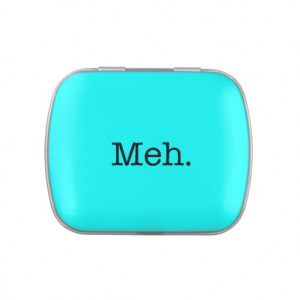 meh_slang_quote_cool_quotes_template_candy_tin ...
