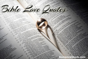 Bible Love Quotes |  RomanceStuck.com