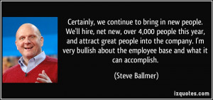 ... about the employee base and what it can accomplish. - Steve Ballmer