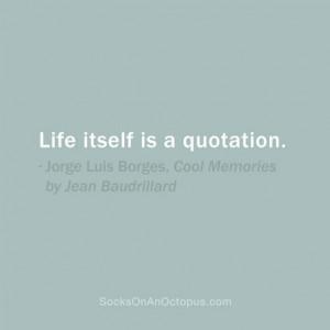 ... quotation jorge luis borges cool memories by jean baudrillard # quotes