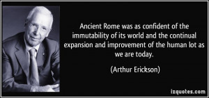 Ancient Rome was as confident of the immutability of its world and the ...