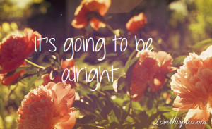 its going to be alright