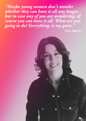 Nora Ephron , Writer and Director: