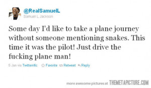 Funny photos funny Snakes on a plane quote