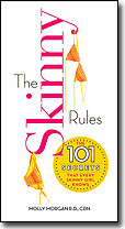 ... Skinny Rules: The 101 Secrets Every Skinny Girl Knows by Molly Morgan