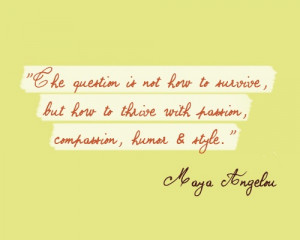 living with creative passion and purpose quote maya angelou