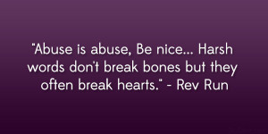 Abuse is abuse, Be nice… Harsh words don't break bones but they ...