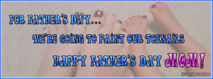 fathers day mom paint toe nails toenails dead beat deadbeat dad father
