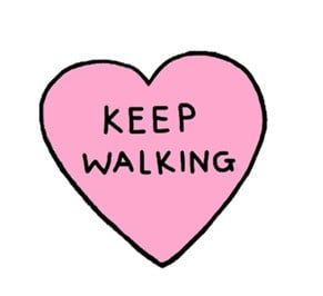 heart, keep walking, pink, quote, text, walking