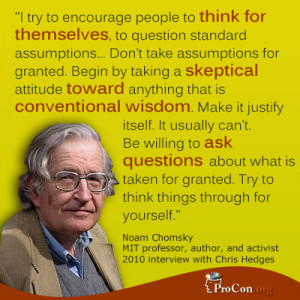 Noam Chomsky - I try to encourage people to think for themselves, to ...