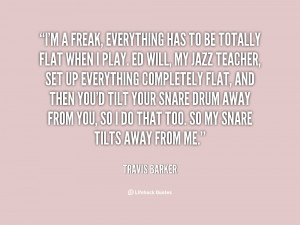 quote-Travis-Barker-im-a-freak-everything-has-to-be-116189.png