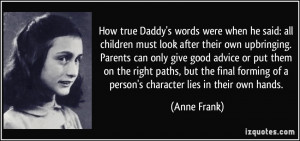 How true Daddy's words were when he said: all children must look after ...
