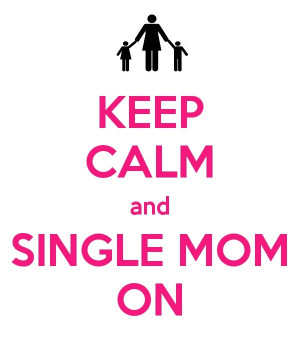 Single Mom Dating Quotes Single mom on.