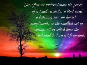 too-often-we-underestimate-the-power-of-a-touch-a-smile-a-kind-word-2