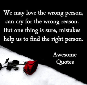 we may love the wrong person ...