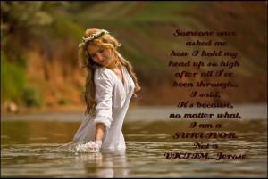 am a SURVIVOR,not a VICTIM!
