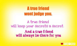 ... You A True Friend Will Keep Your Secrets a Secret ~ Friendship Quote