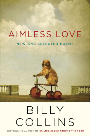 Aimless Love: New and Selected Poems From Billy Collins