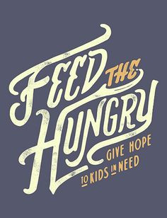 Feed My Starving Children Quotes Feed my starving children,