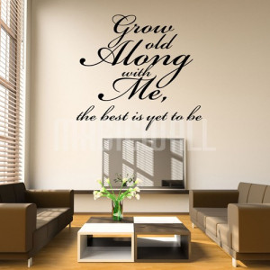 Home » Grow Old With Me - Wall Quotes - Wall Decals Stickers