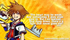 Kingdom Hearts has some great quotes. This one's grown on me. More