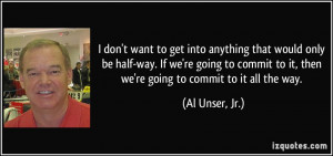 More Al Unser, Jr. Quotes