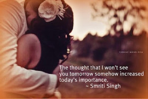 of the most difficult things in life. I wish we could stay together ...