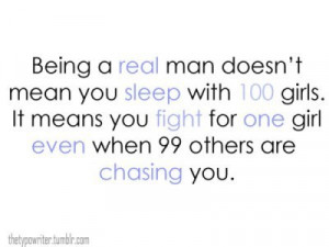 Being a real man - Quotes About Love | Quotes For Love