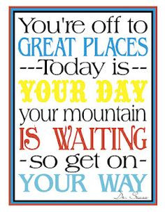Graduation Quotes Dr Seuss Tomorrow is dr. seuss' day!