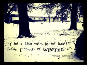 Winter, with Tori Amos quote [Photo/Edit]Quotes Photos Editing, Winter ...