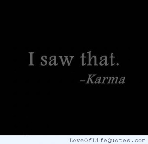 posts karma what goes around comes around karma cannot be denied karma ...