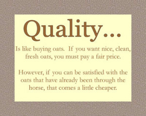If you are out of quality, you are out of business.