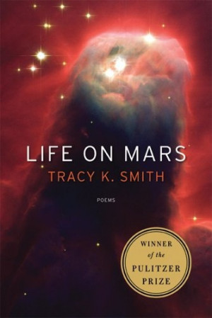 Life on Mars: Poems by Tracy K. Smith, http://www.amazon.com/dp ...