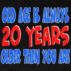 20_years_older_then_you_are_tshirt.jpg?side=ModelFront&height=250 ...