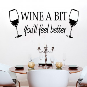Restaurant Wall Sticker Quotes Wine a bit you'll feel better Vinyl ...