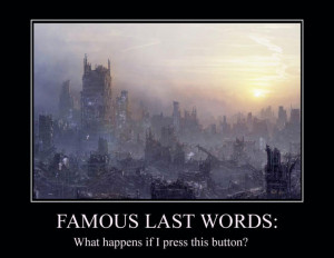Famous Last Words, Quotes And One Liners