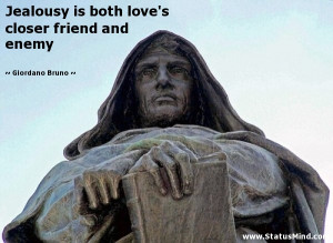 ... closer friend and enemy - Giordano Bruno Quotes - StatusMind.com
