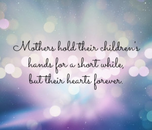 ... Hands for A Short While, But Their Hearts Forever - Mother Quote