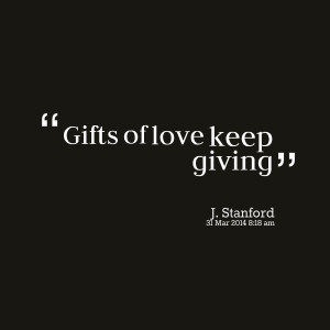 Giving Gifts Quotes Quotes picture: gifts of love