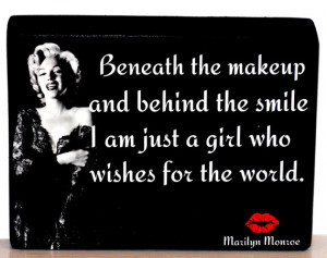 Marilyn Monroe Quote Beneath The Make Up And The Smile Wood Block ...
