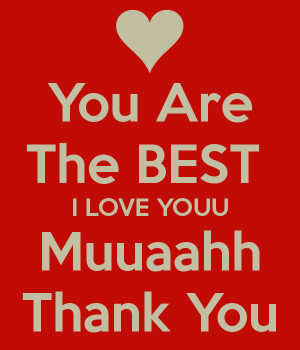 you-are-the-best-i-love-youu-muuaahh-thank-you.png