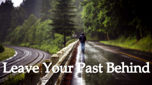 ... quotes, Articles, Stories, FB Timeline Covers: Leave Your Past Behind