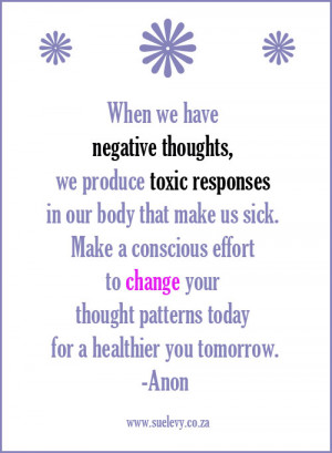 ... When you have negative thoughts inspirational image quote by Sue Levy