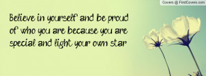 ... proud of who you are because you are special and light your own star
