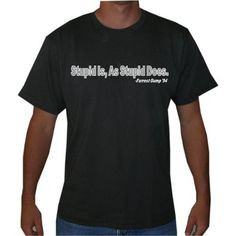Forrest Gump Stupid is as Stupid Does Mens Movie Line T Shirt More