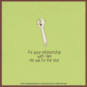 fix your relationship with Him first