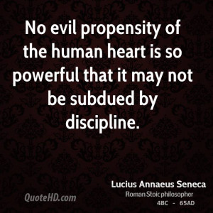 No evil propensity of the human heart is so powerful that it may not ...