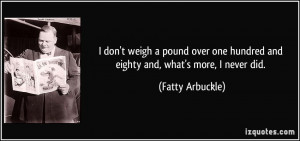 Fatty Arbuckle Quote