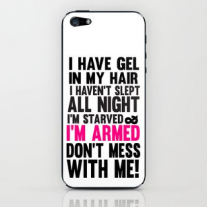 miss congeniality.. don't mess with me.. i'm armed funny quote iPhone ...
